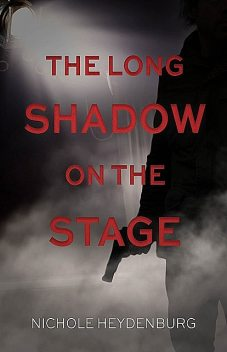 The Long Shadow on the Stage, Nichole Heydenburg