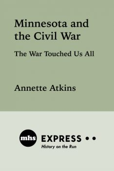 Minnesota and the Civil War, Annette Atkins