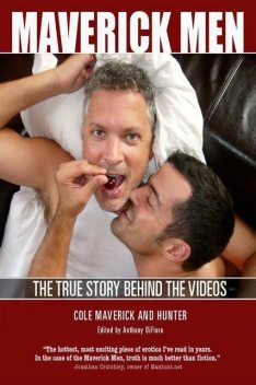 Maverick Men: The True Story Behind the Videos, Hunter, Anthony, Cole, DiFiore, Maverick