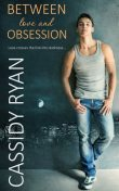 Between Love and Obsession, Cassidy Ryan