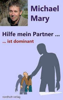 Hilfe mein Partner ist dominant, Michael Mary