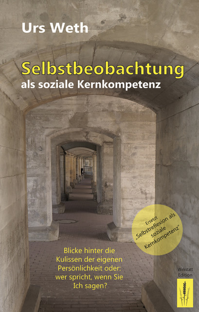 Selbstbeobachtung als soziale Kernkompetenz, Urs Weth