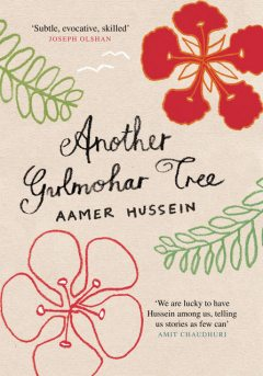 Another Gulmohar Tree, Aamer Hussein