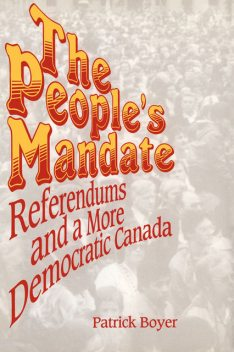 The People's Mandate, J.Patrick Boyer