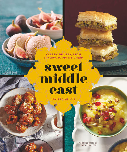 Sweet Middle East, Anissa Helou