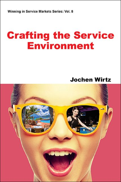 Crafting the Service Environment, Jochen Wirtz