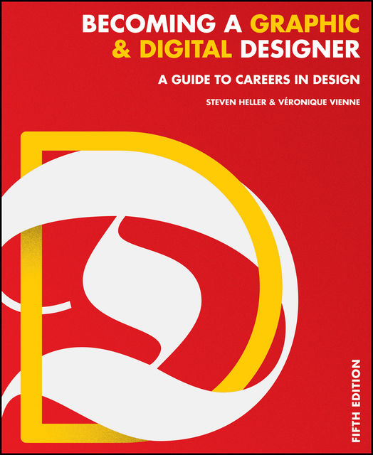 Becoming a Graphic and Digital Designer, Steven Heller, Veronique Vienne