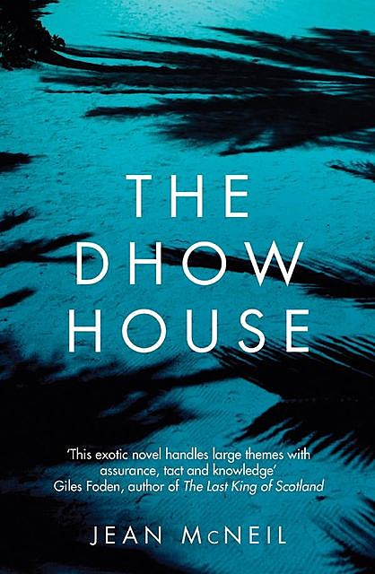 The Dhow House, Jean McNeil