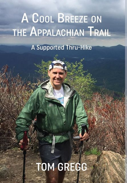 A Cool Breeze on the Appalachian Trail, Tom Gregg