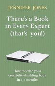 There's a Book in Every Expert (that's you!), Jennifer Jones