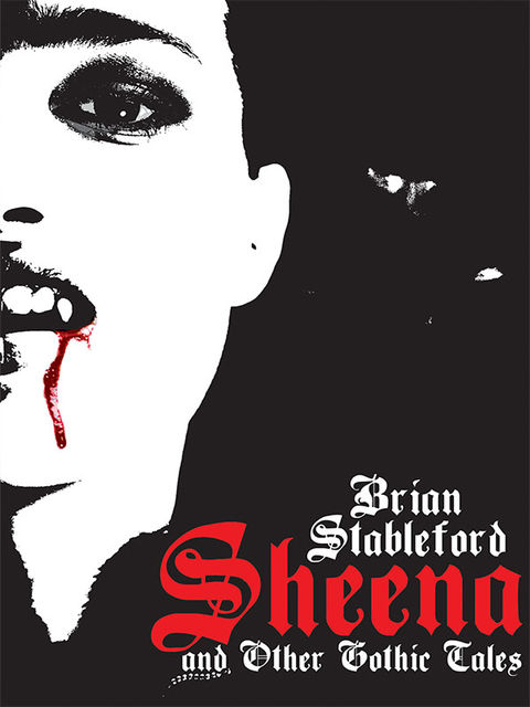 Sheena and Other Gothic Tales, Brian Stableford