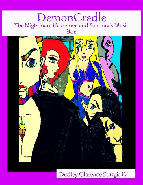Demoncradle: The Nightmare Horsemen and Pandora's Music Box, Dudley Clarence Sturgis IV