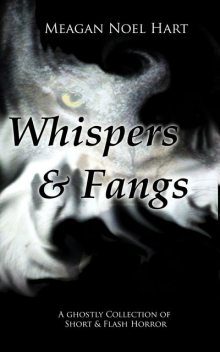Whispers and Fangs, Meagan Noel Hart
