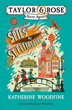 Spies in St. Petersburg, Katherine Woodfine
