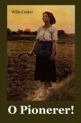O Pionerer, Willa Cather