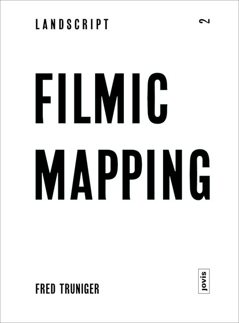 Landscript 2: Filmic Mapping, Fred Truninger