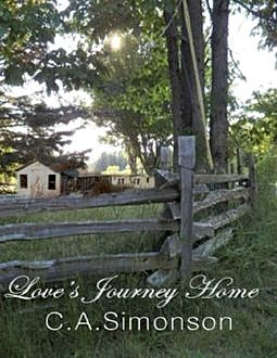 Love's Journey Home, the Search for Love, C.A.Simonson