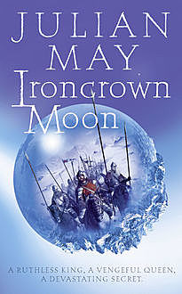 Ironcrown Moon: Part Two of the Boreal Moon Tale, Julian May