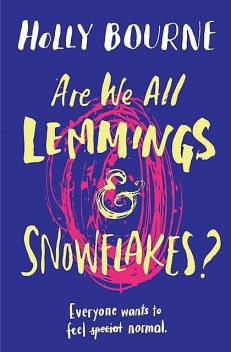 Are We All Lemmings & Snowflakes, Holly Bourne