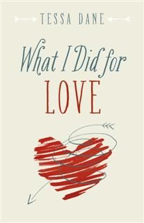 What I Did for Love, Tessa Dane