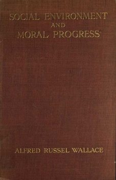 Social Environment and Moral Progress, Alfred Russel Wallace