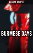 Burmese Days, George Orwell
