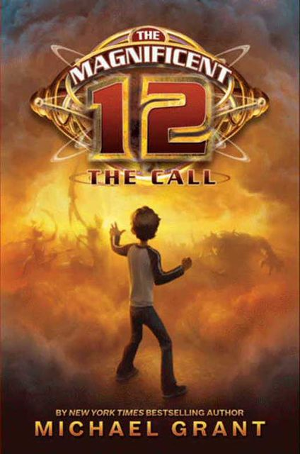 The Call (The Magnificent 12, Book 1), Michael Grant