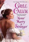 Never Marry a Stranger, Gayle Callen