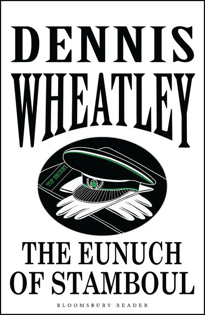 The Eunuch of Stamboul, Dennis Wheatley