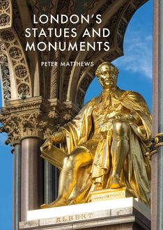 London's Statues and Monuments, Peter Matthews