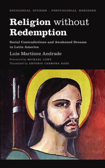 Religion Without Redemption, Luis Martínez Andrade