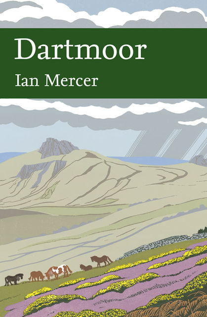 Dartmoor (Collins New Naturalist Library, Book 111), Ian Mercer