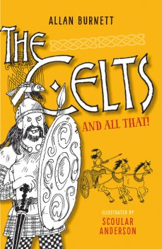 The Celts And All That, Allan Burnett