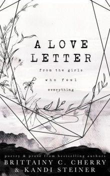 A Love Letter from the Girls Who Feel Everything, Brittainy Cherry, Kandi Steiner