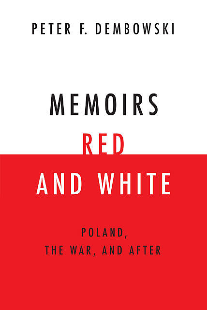 Memoirs Red and White, Peter Dembowski