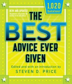 The Best Advice Ever Given, New and Updated, Steven Price