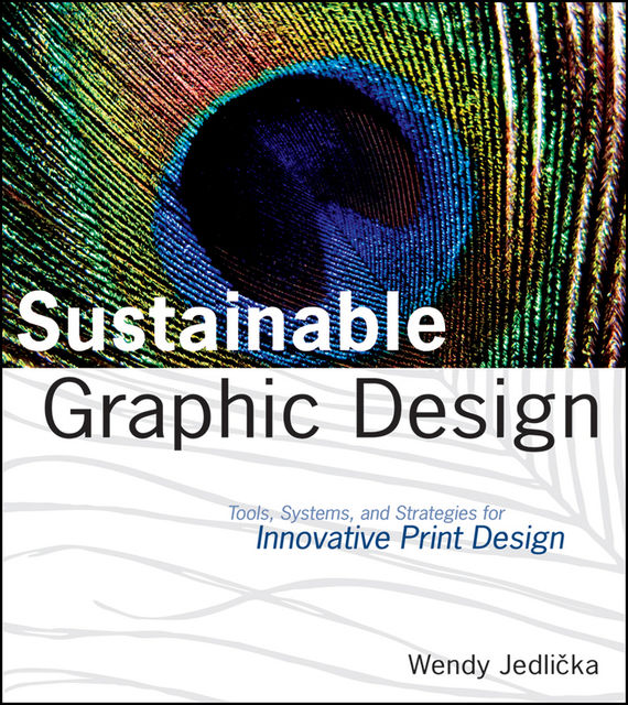 Sustainable Graphic Design, Wendy Jedlicka