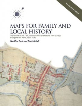 Maps for Family and Local History (2nd Edition), Geraldine Beech, Rose Mitchell, William Foot