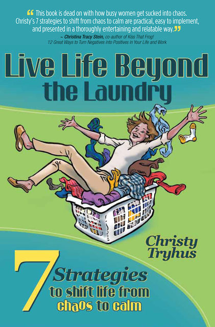 Live Life Beyond the Laundry, Christy Boone's Tryhus