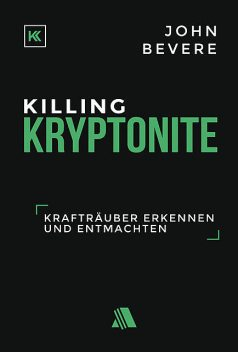 Killing Kryptonite, John Bevere