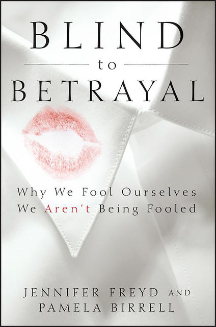 Blind to Betrayal, Jennifer Freyd, Pamela Birrell