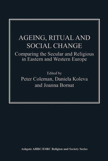 Ageing, Ritual and Social Change, Peter Coleman