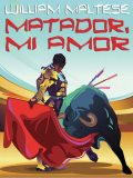 Matador, Mi Amor, William Maltese