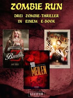 Zombie Run – 3 Zombie-Romane in einem Bundle, Jake Bible, L Roy Aiken, S. Johnathan Davis