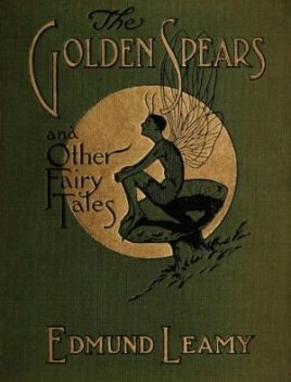 The Golden Spears / And Other Fairy Tales, Edmund Leamy