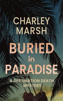 Buried in Paradise, Charley Marsh