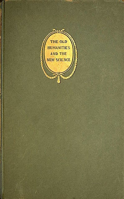 The Old Humanities and the New Science, William Osler