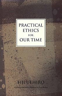 Practical Ethics for Our Time, Eiji Uehiro