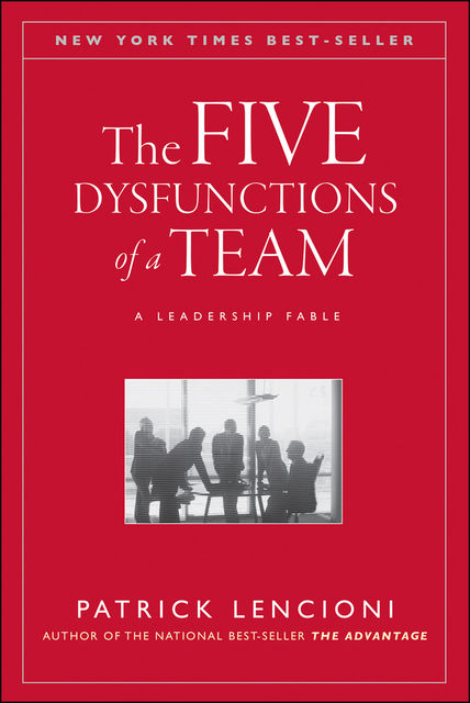 The Five Dysfunctions of a Team, Patrick Lencioni