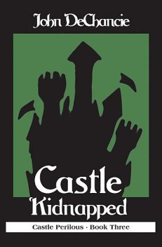 Castle Kidnapped, John DeChancie